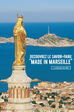 "Fabrication ""Made in Marseille"""